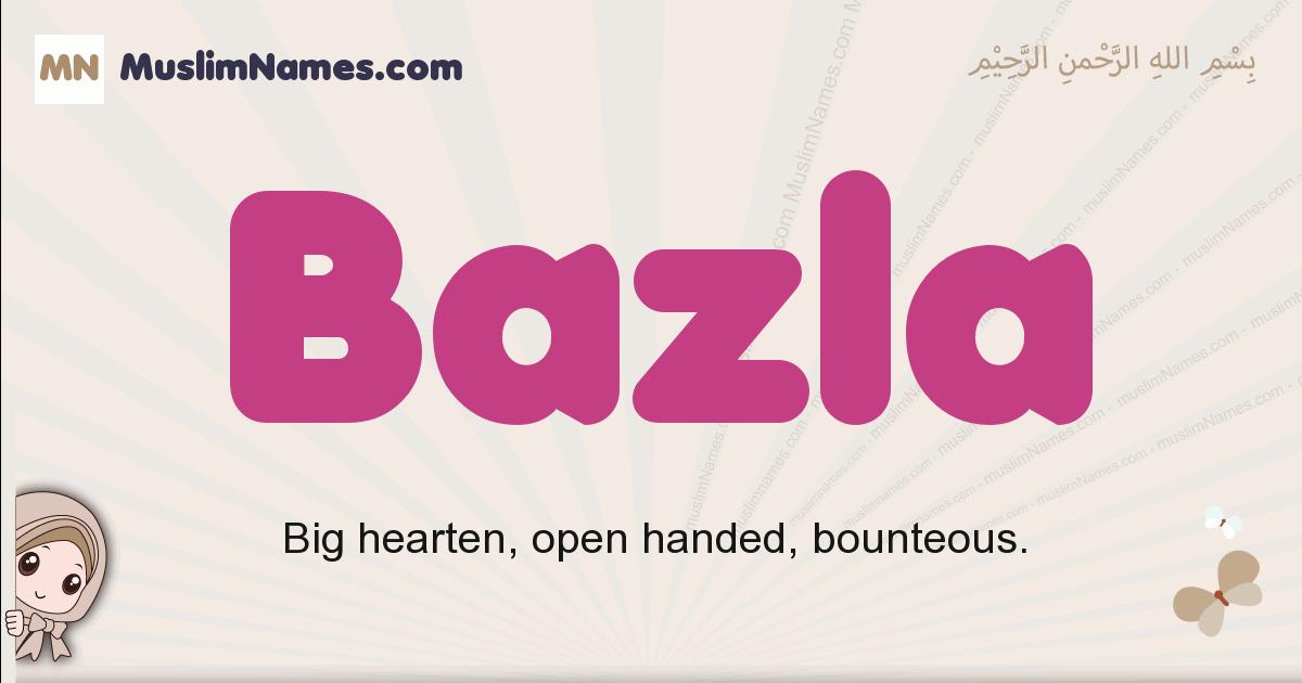 Bazla muslim girls name and meaning, islamic girls name Bazla
