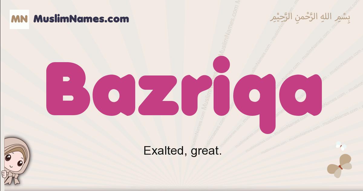 Bazriqa muslim girls name and meaning, islamic girls name Bazriqa