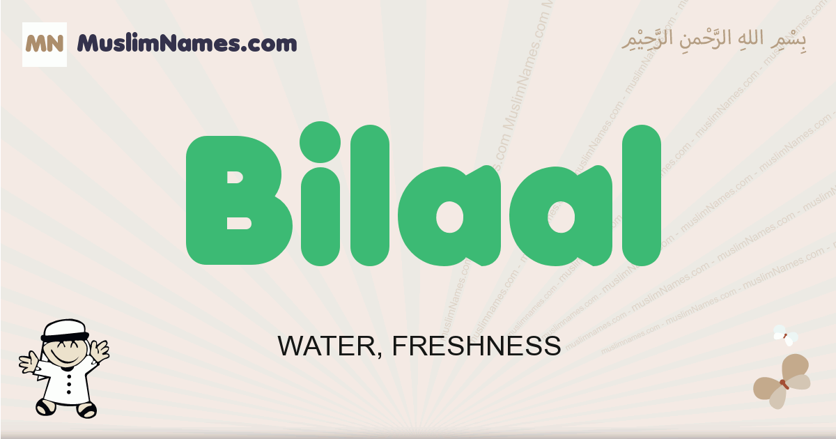 Bilaal muslim boys name and meaning, islamic boys name Bilaal