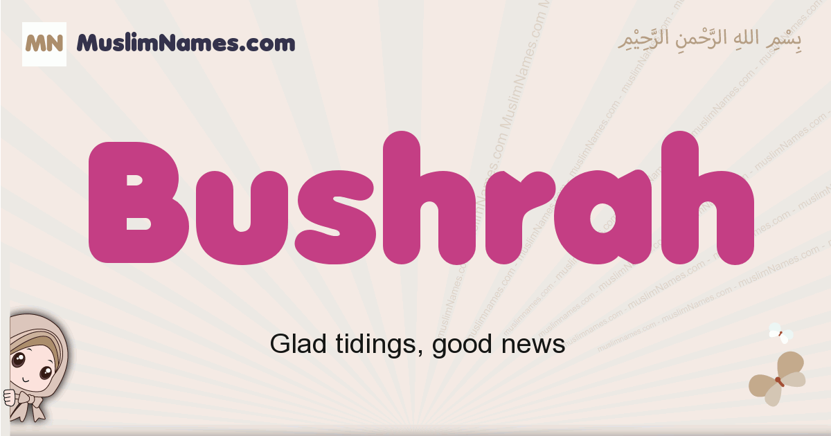 Bushrah muslim girls name and meaning, islamic girls name Bushrah