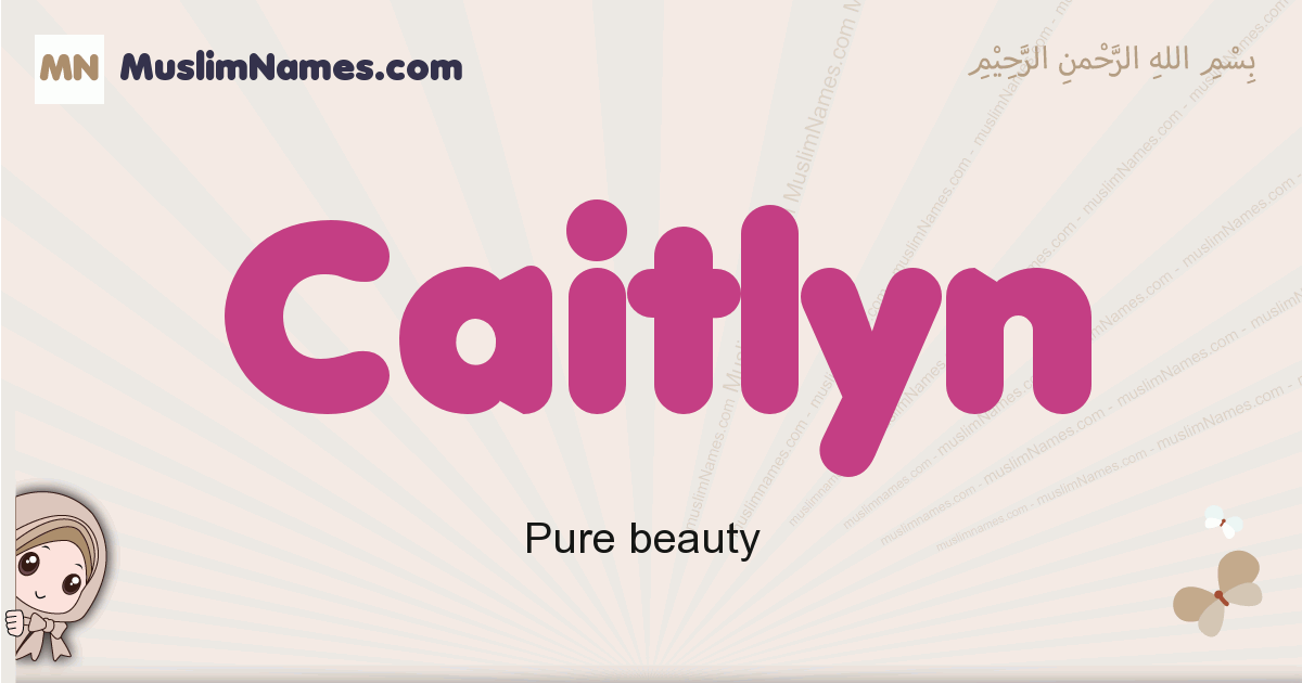 Caitlyn muslim girls name and meaning, islamic girls name Caitlyn