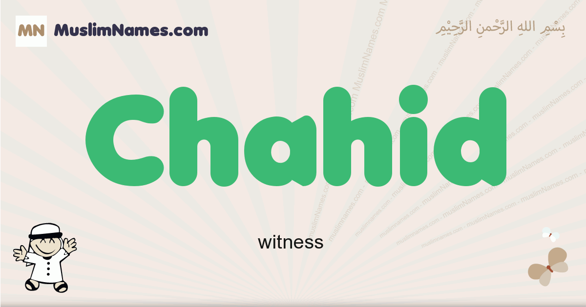 Chahid muslim boys name and meaning, islamic boys name Chahid