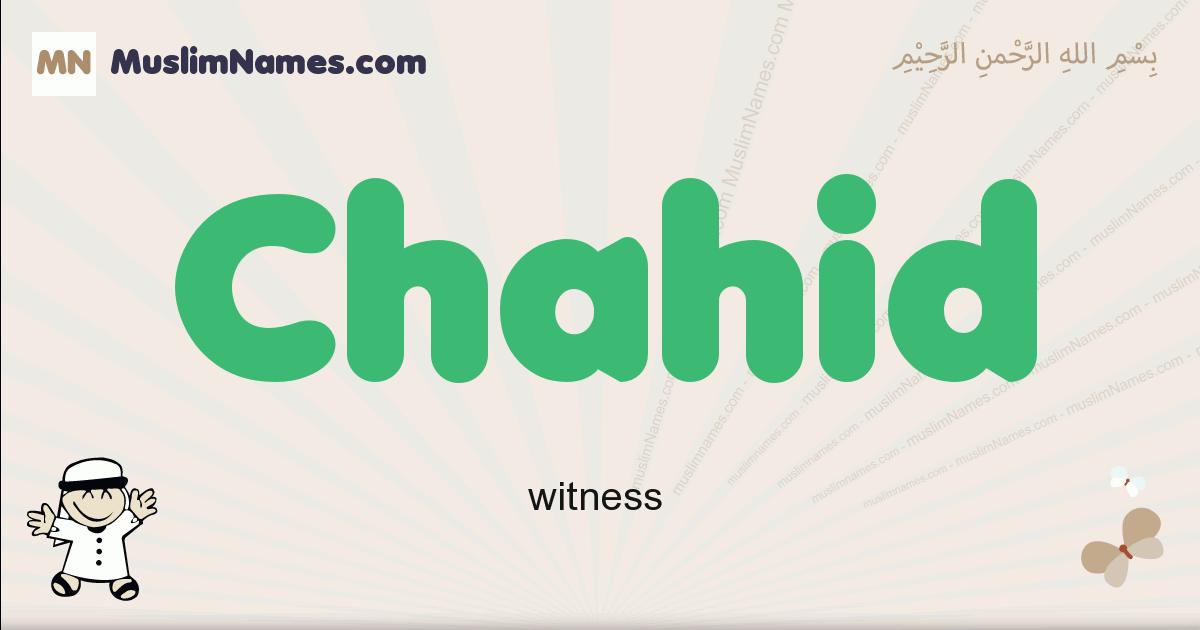 Chahid muslim boys name and meaning, islamic boys name Chahid