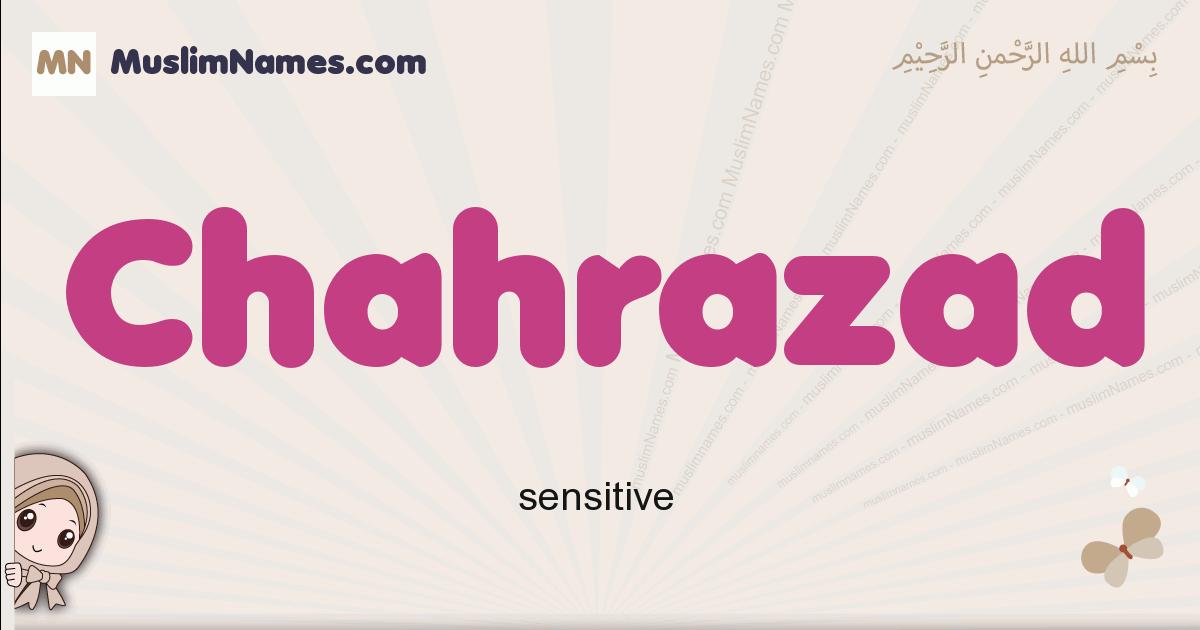 Chahrazad muslim girls name and meaning, islamic girls name Chahrazad