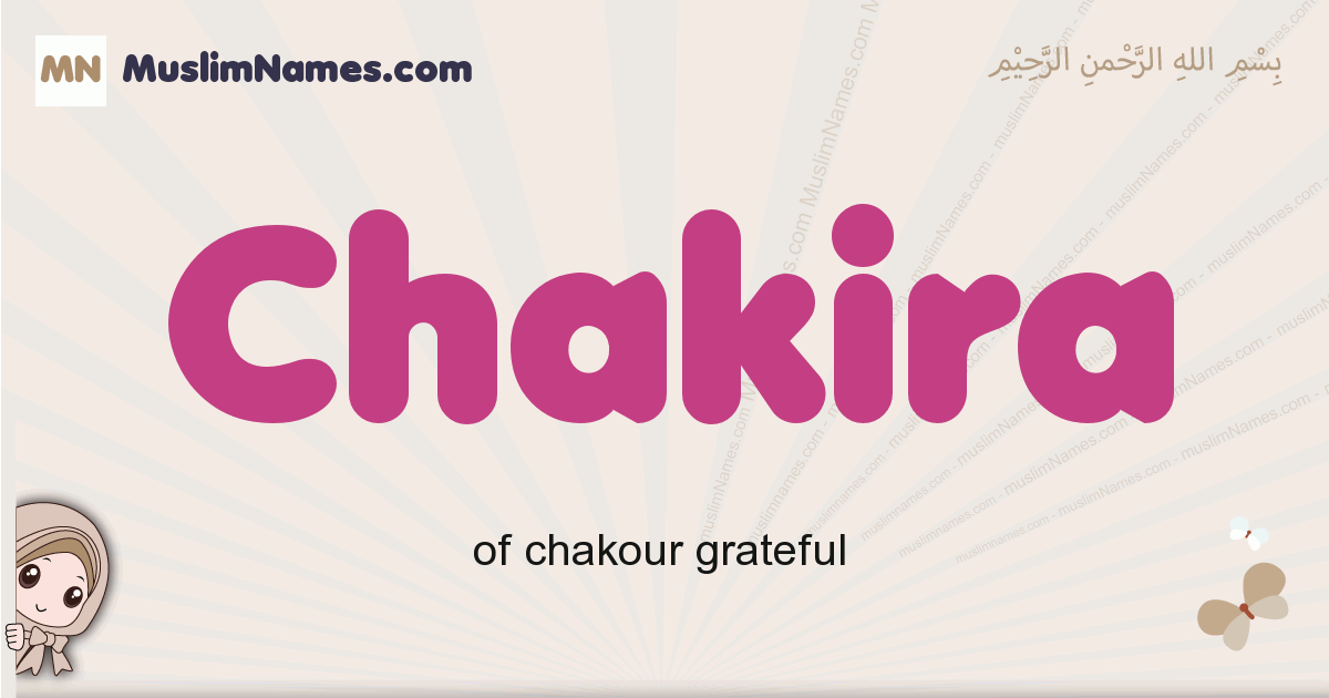Chakira muslim girls name and meaning, islamic girls name Chakira