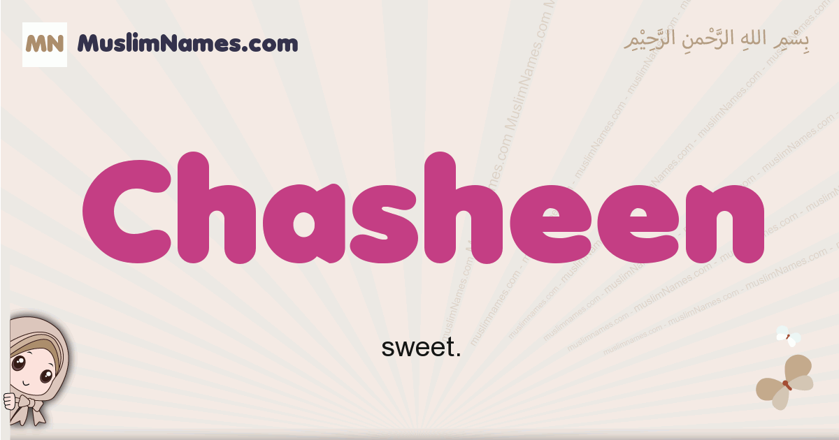 Chasheen muslim girls name and meaning, islamic girls name Chasheen