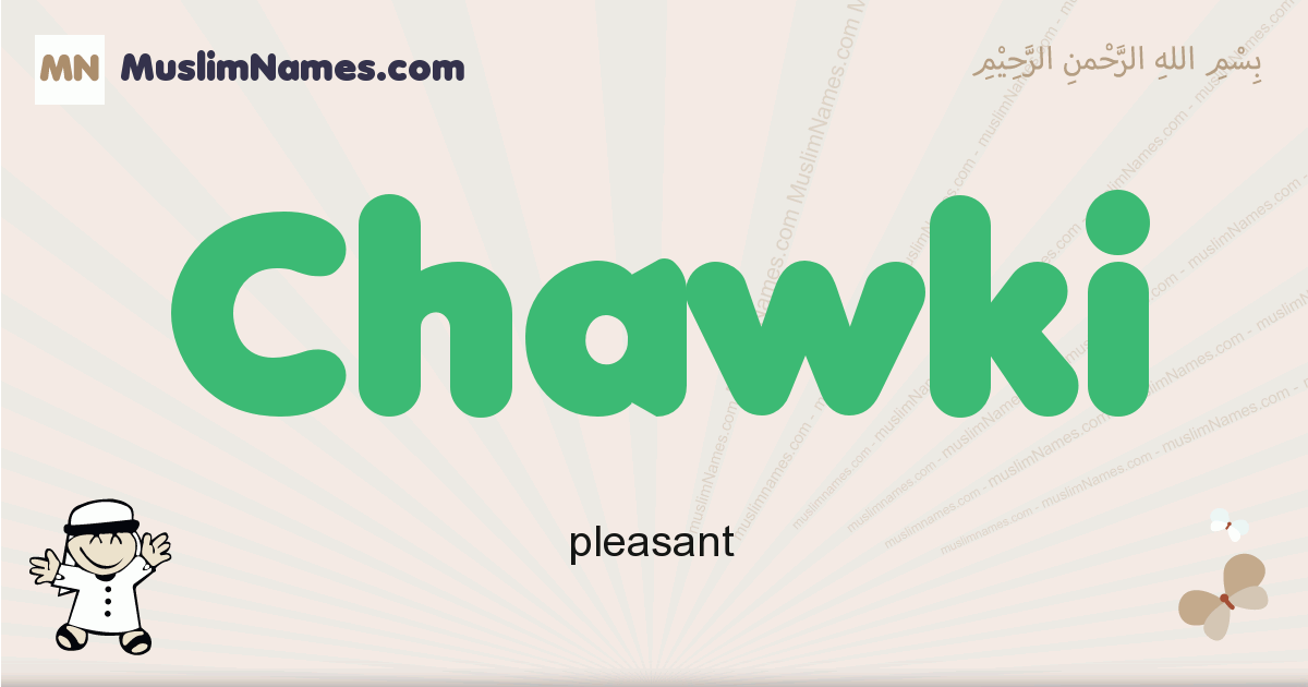 Chawki muslim boys name and meaning, islamic boys name Chawki