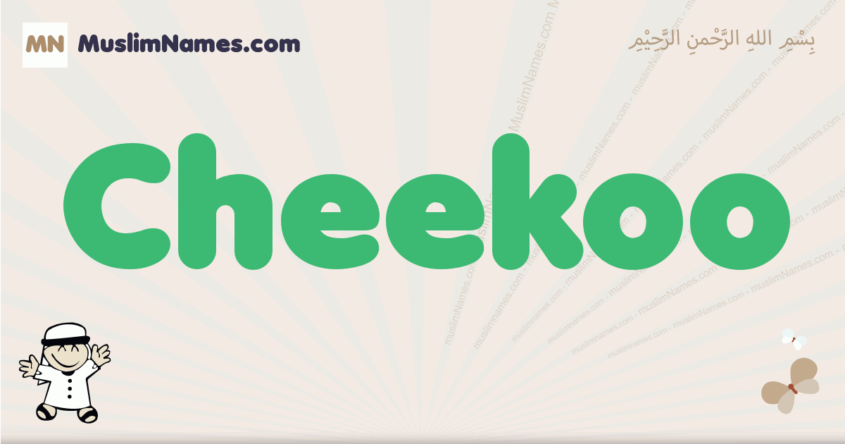 Cheekoo muslim boys name and meaning, islamic boys name Cheekoo