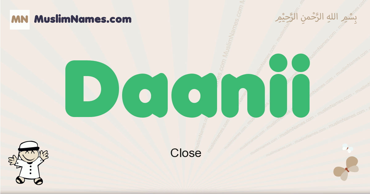 Daanii muslim boys name and meaning, islamic boys name Daanii