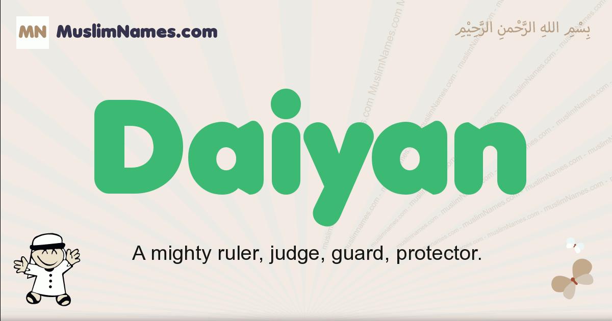 Daiyan muslim boys name and meaning, islamic boys name Daiyan