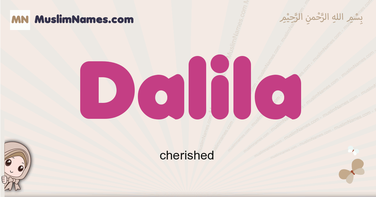 Dalila muslim girls name and meaning, islamic girls name Dalila
