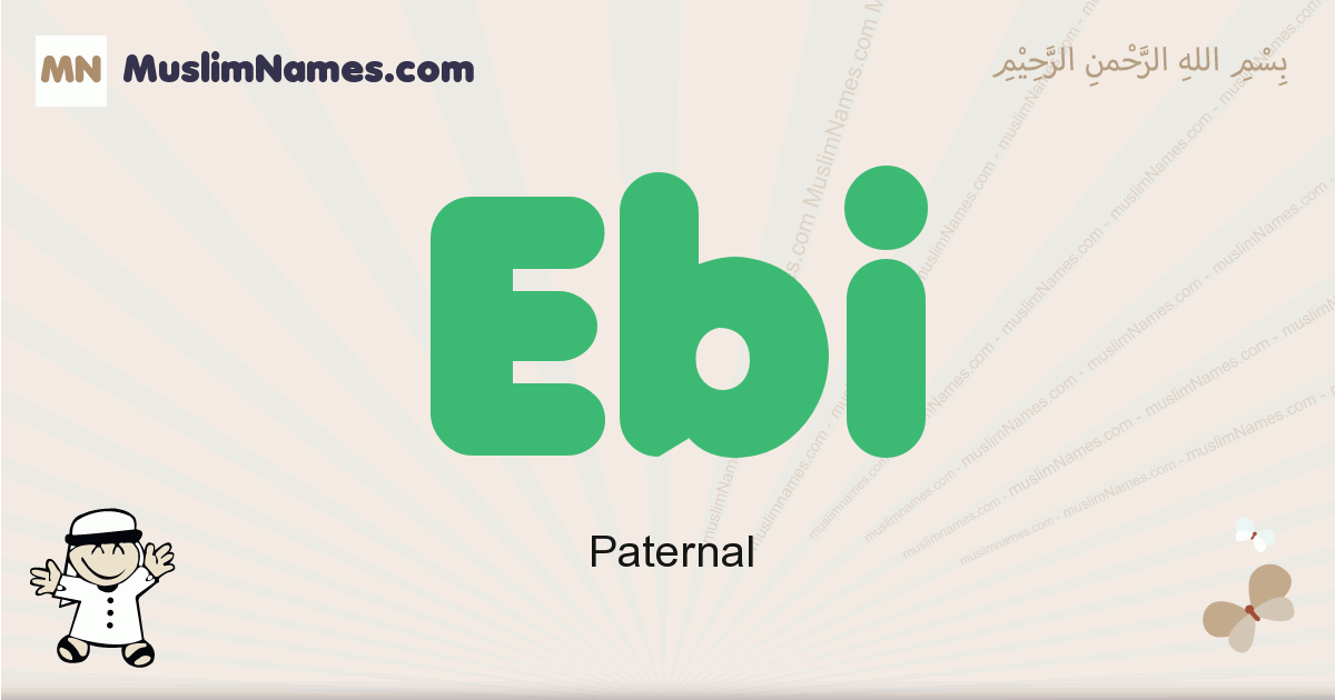 Ebi muslim boys name and meaning, islamic boys name Ebi