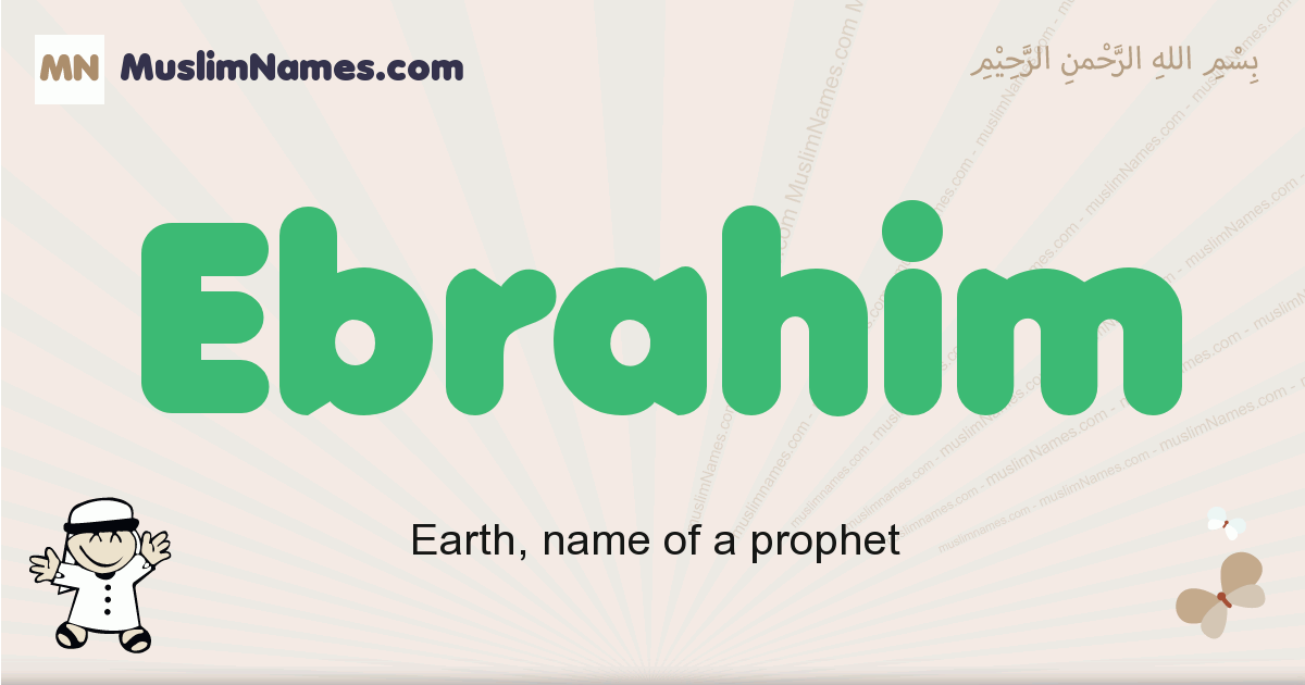 Ebrahim muslim boys name and meaning, islamic boys name Ebrahim