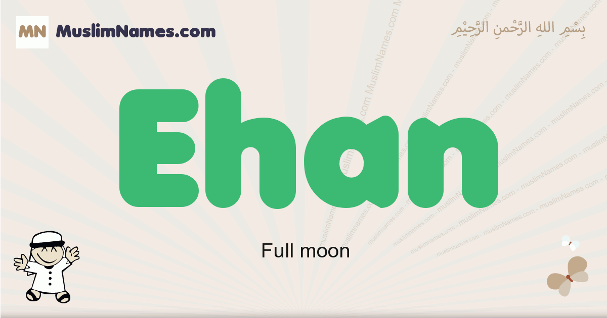 Ehan muslim boys name and meaning, islamic boys name Ehan