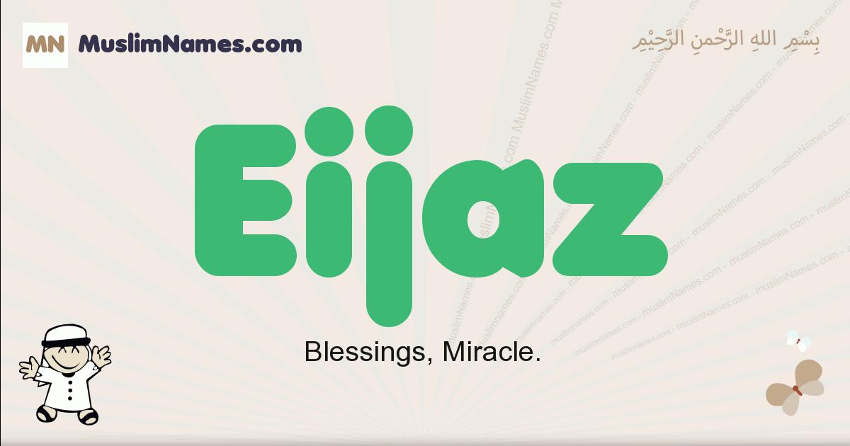 Eijaz muslim boys name and meaning, islamic boys name Eijaz