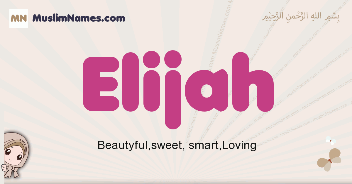 Elijah muslim boys name and meaning, islamic boys name Elijah