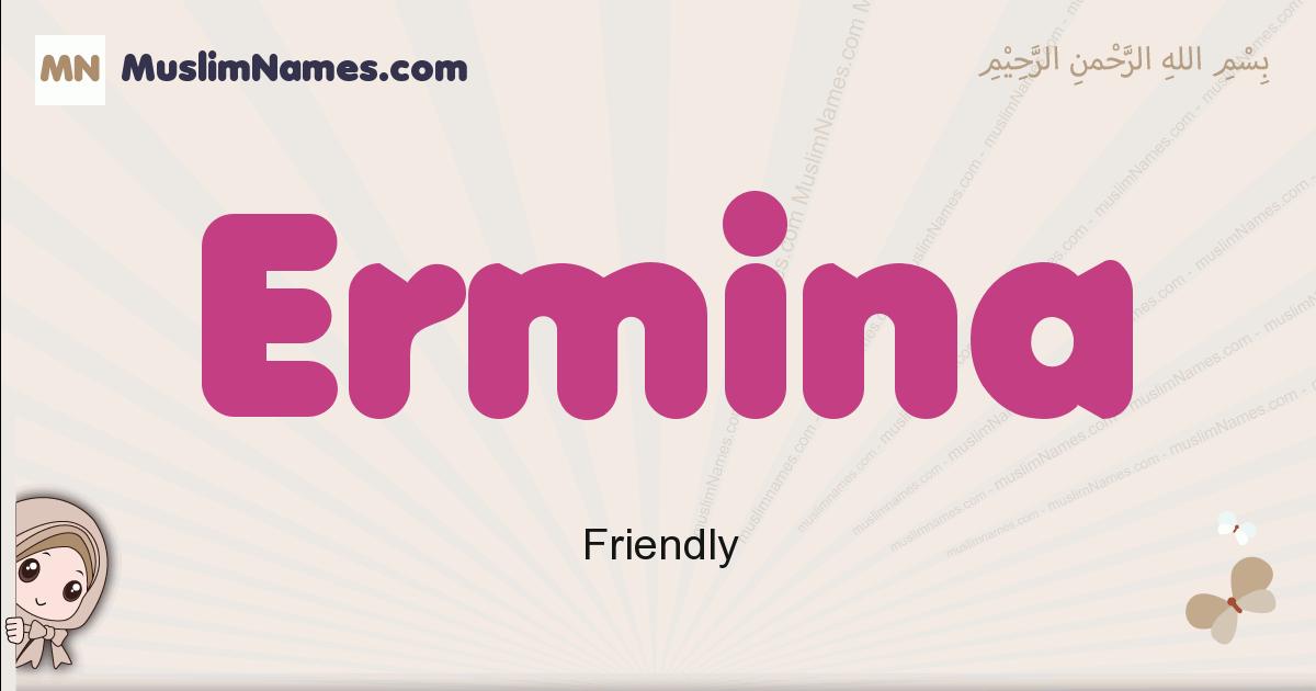 Ermina muslim girls name and meaning, islamic girls name Ermina