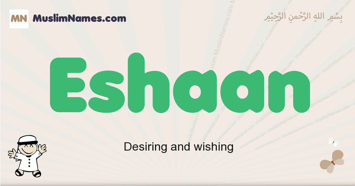 Eshaan muslim boys name and meaning, islamic boys name Eshaan