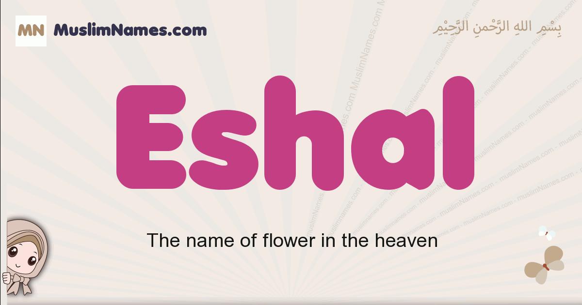 Eshal muslim girls name and meaning, islamic girls name Eshal