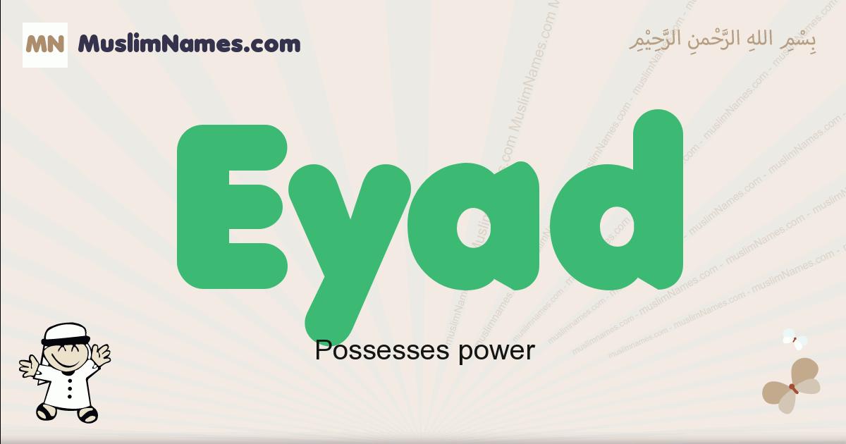 Eyad muslim boys name and meaning, islamic boys name Eyad