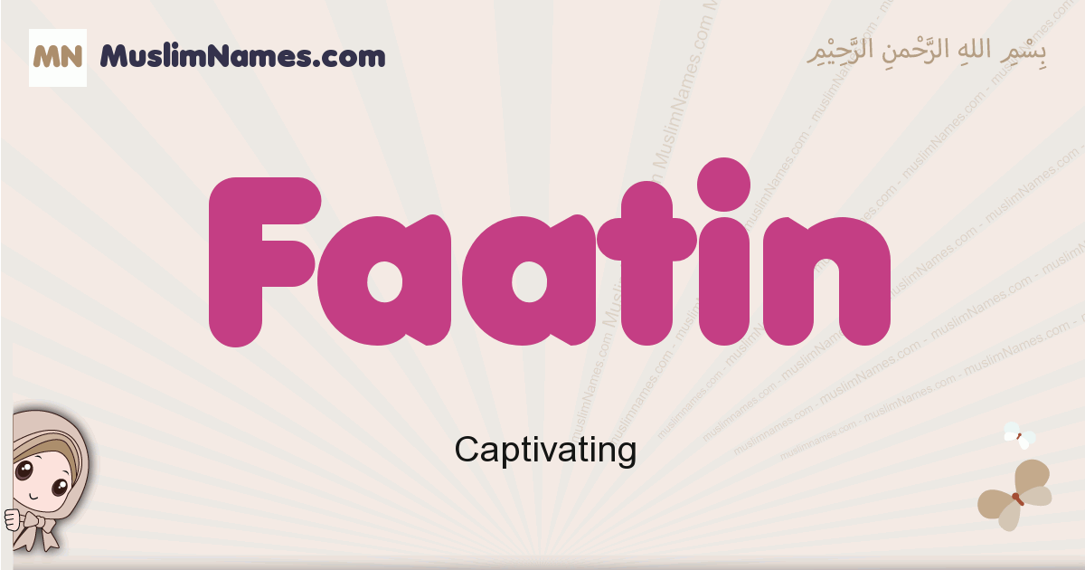 Faatin muslim girls name and meaning, islamic girls name Faatin