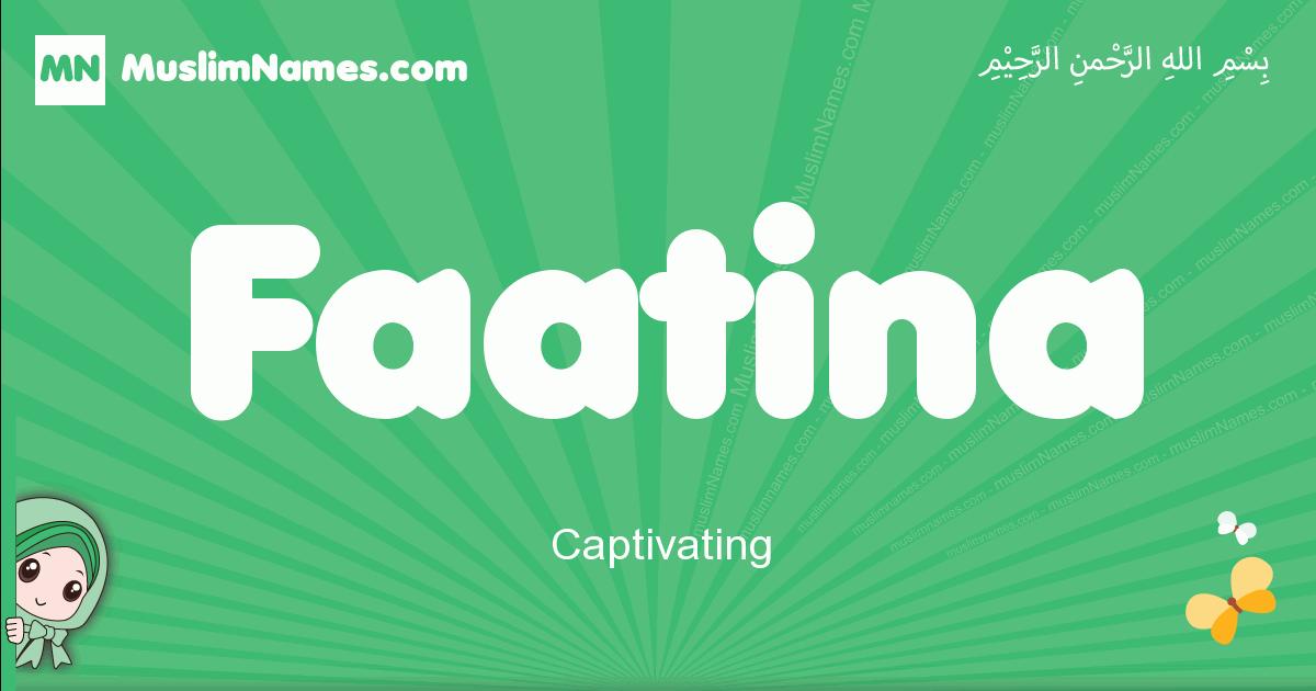 faatina arabic girl name and meaning, quranic girls name faatina