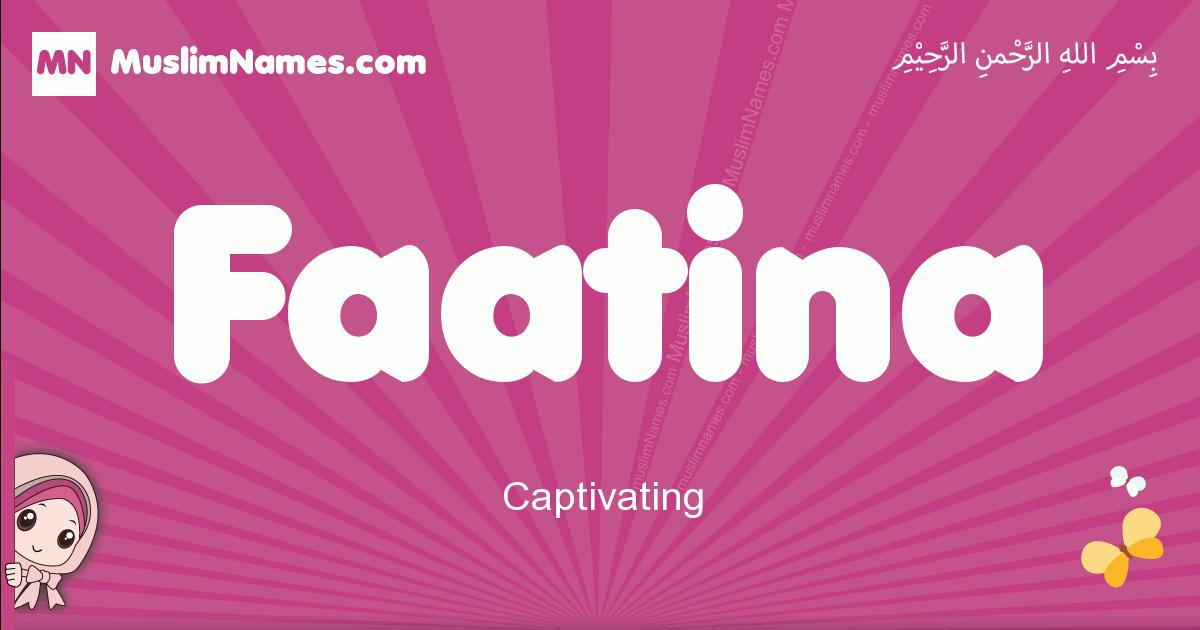 faatina arabic girls name and meaning, muslim girl name faatina