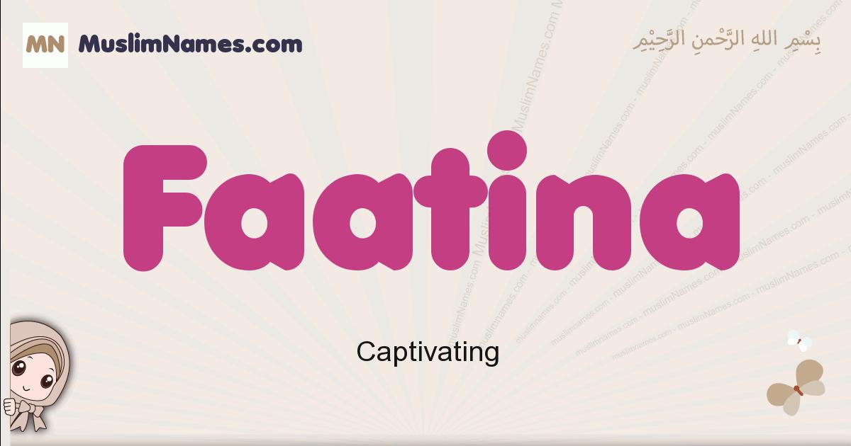 Faatina muslim girls name and meaning, islamic girls name Faatina