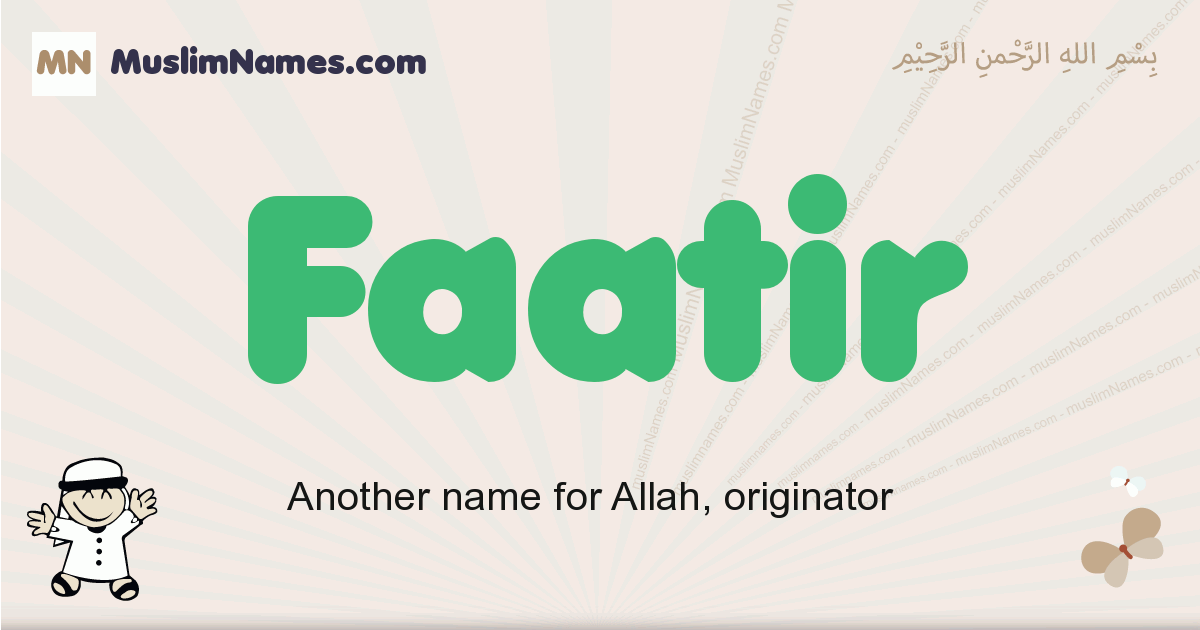 Faatir muslim boys name and meaning, islamic boys name Faatir