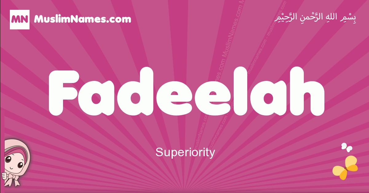 fadeelah arabic girls name and meaning, muslim girl name fadeelah
