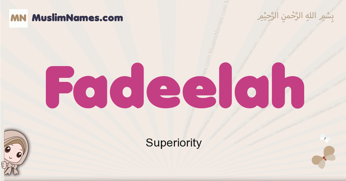 Fadeelah muslim girls name and meaning, islamic girls name Fadeelah