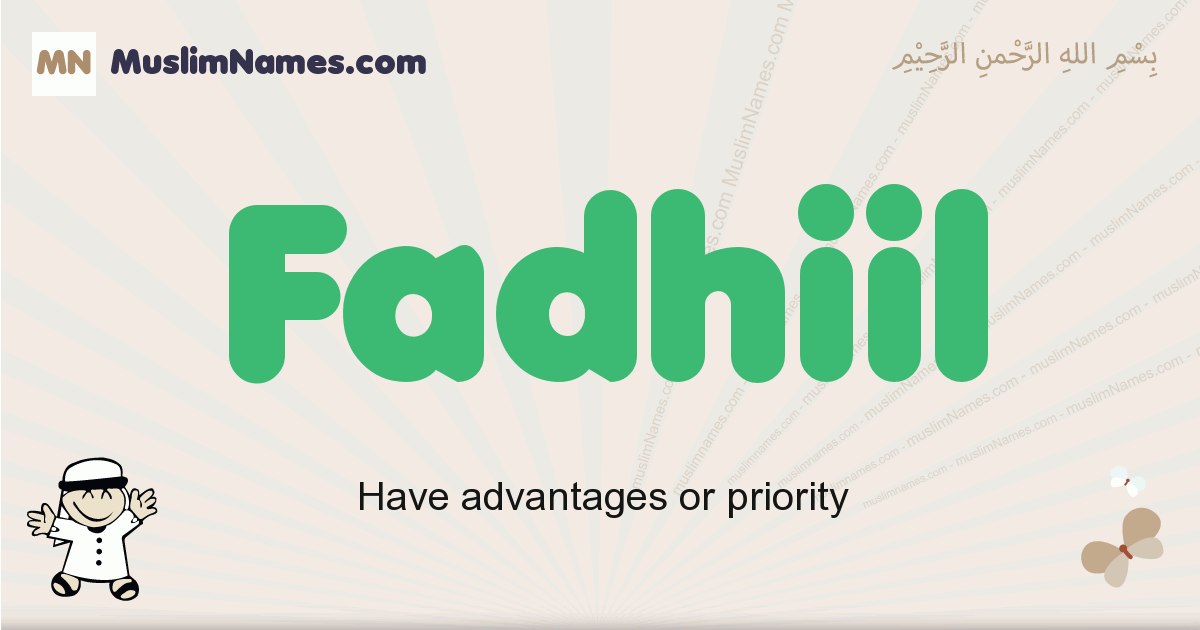 Fadhiil muslim boys name and meaning, islamic boys name Fadhiil
