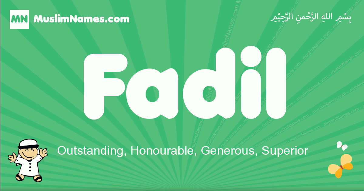 fadil arabic boys name and meaning, quranic boys name fadil