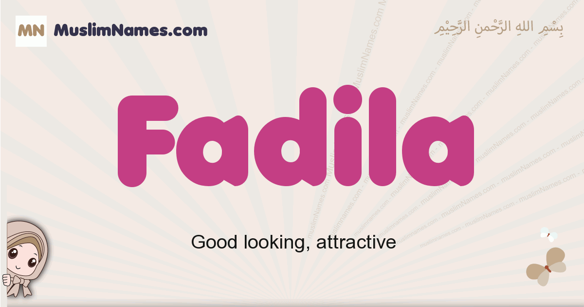 Fadila muslim girls name and meaning, islamic girls name Fadila