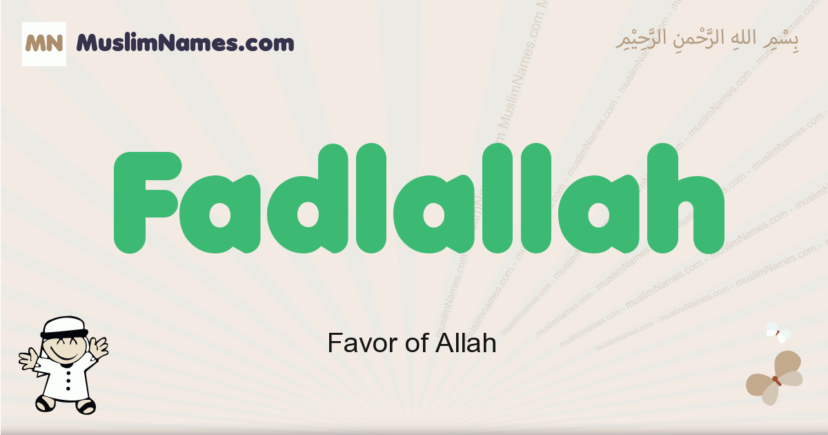 Fadlallah muslim boys name and meaning, islamic boys name Fadlallah