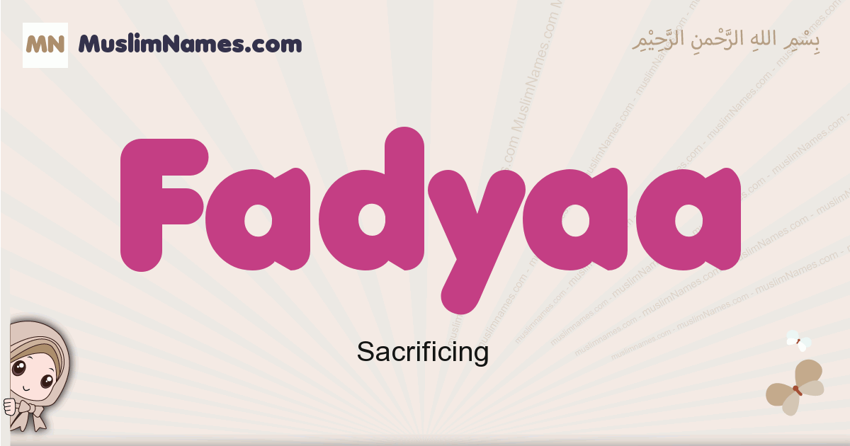 Fadyaa muslim girls name and meaning, islamic girls name Fadyaa