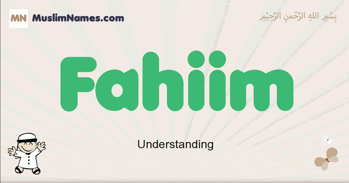 Fahiim muslim boys name and meaning, islamic boys name Fahiim