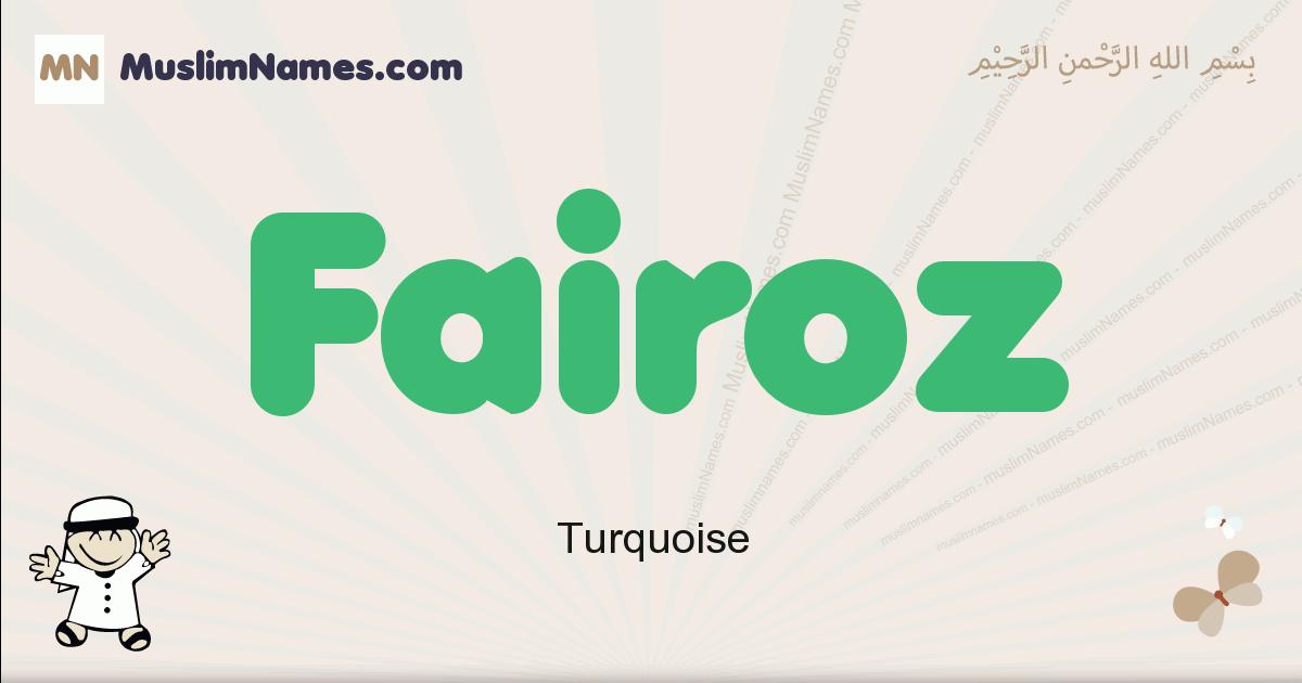 Fairoz muslim boys name and meaning, islamic boys name Fairoz