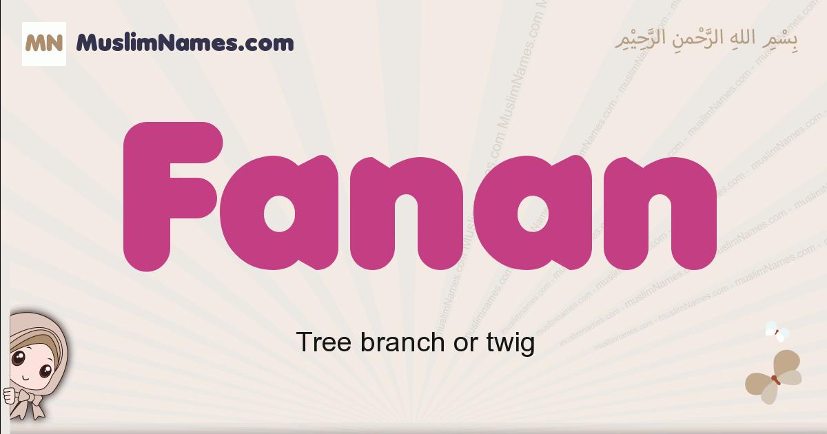 Fanan muslim girls name and meaning, islamic girls name Fanan