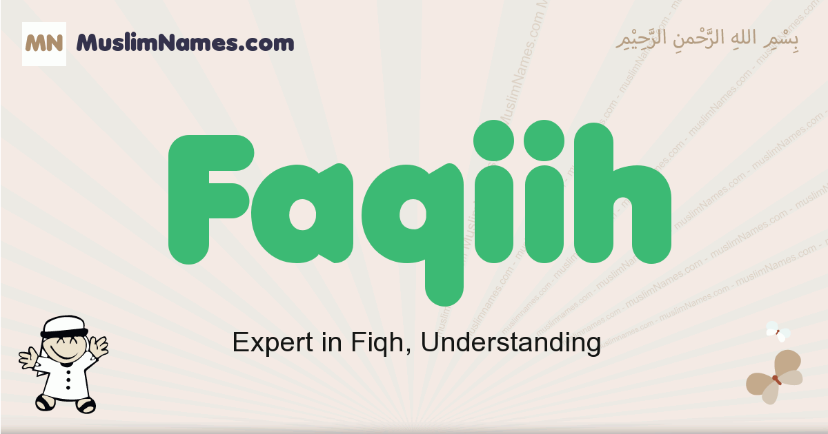 Faqiih muslim boys name and meaning, islamic boys name Faqiih