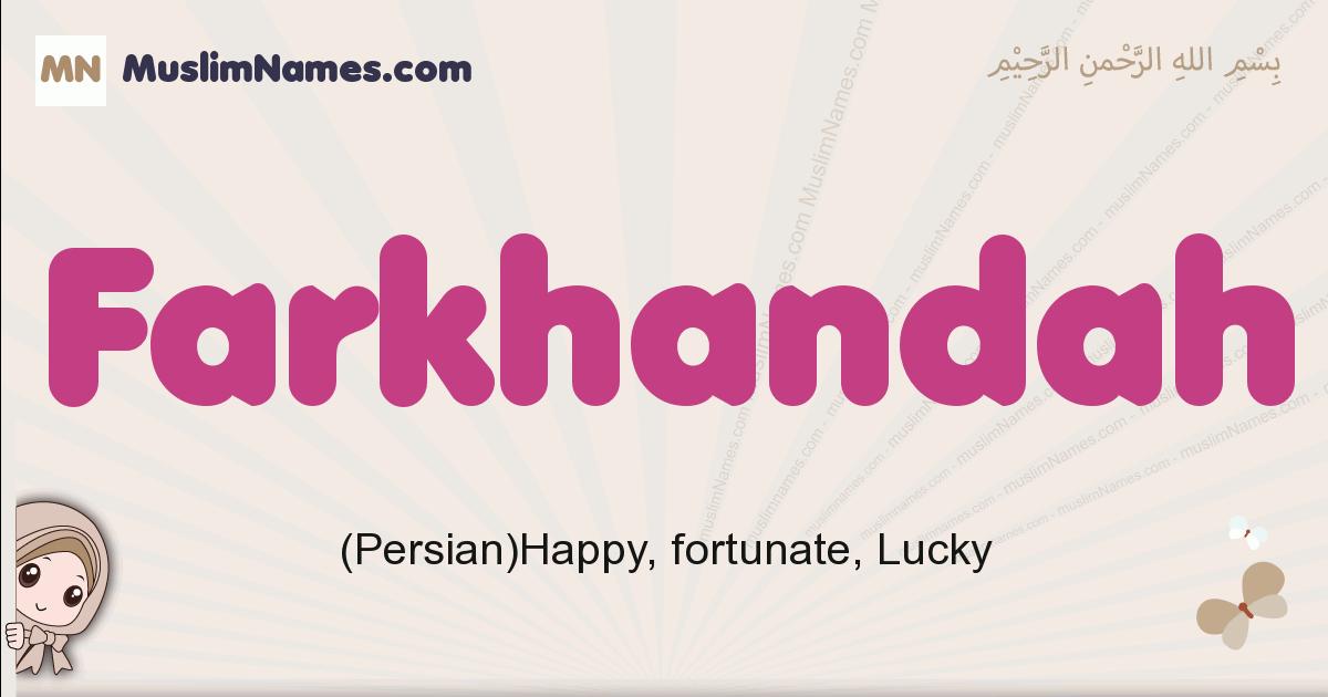 Farkhandah muslim girls name and meaning, islamic girls name Farkhandah