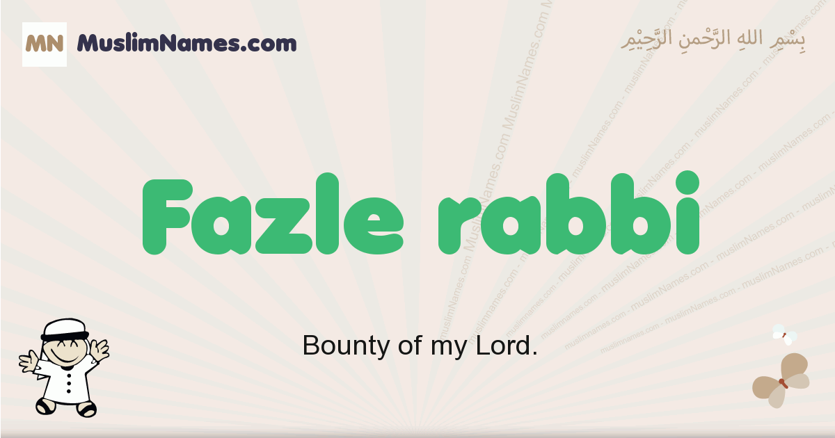 Fazle Rabbi muslim boys name and meaning, islamic boys name Fazle Rabbi