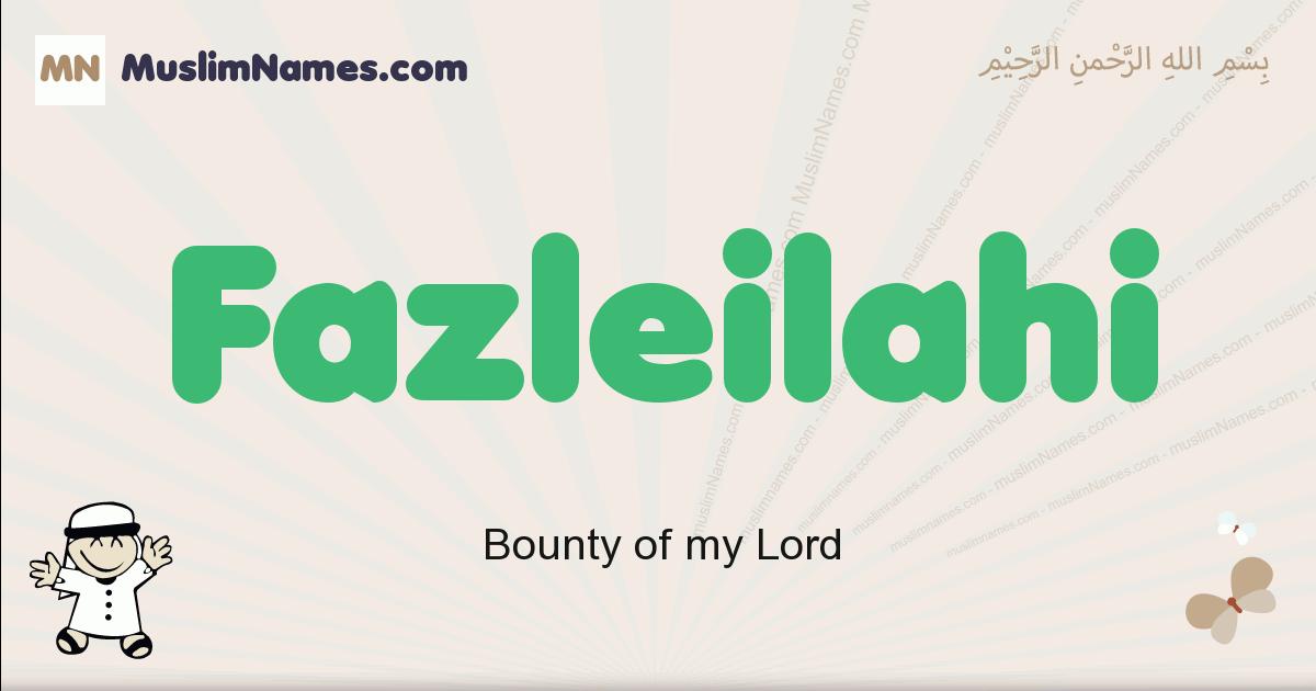Fazleilahi muslim boys name and meaning, islamic boys name Fazleilahi