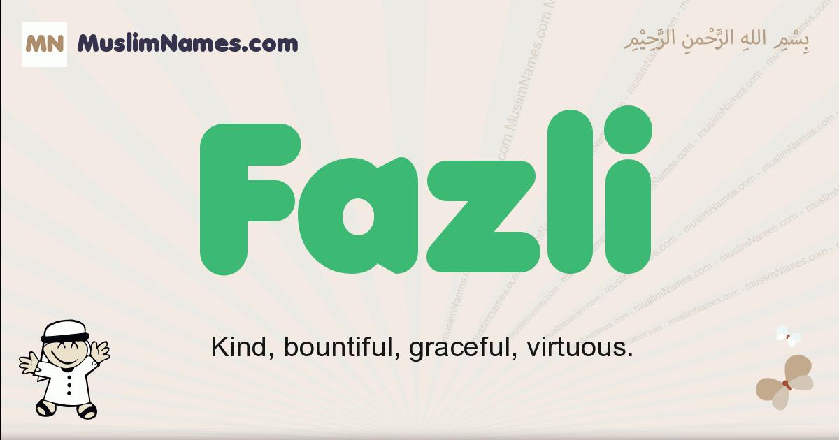 Fazli muslim boys name and meaning, islamic boys name Fazli