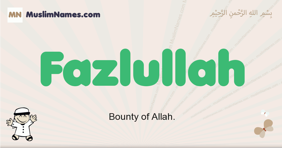 Fazlullah muslim boys name and meaning, islamic boys name Fazlullah