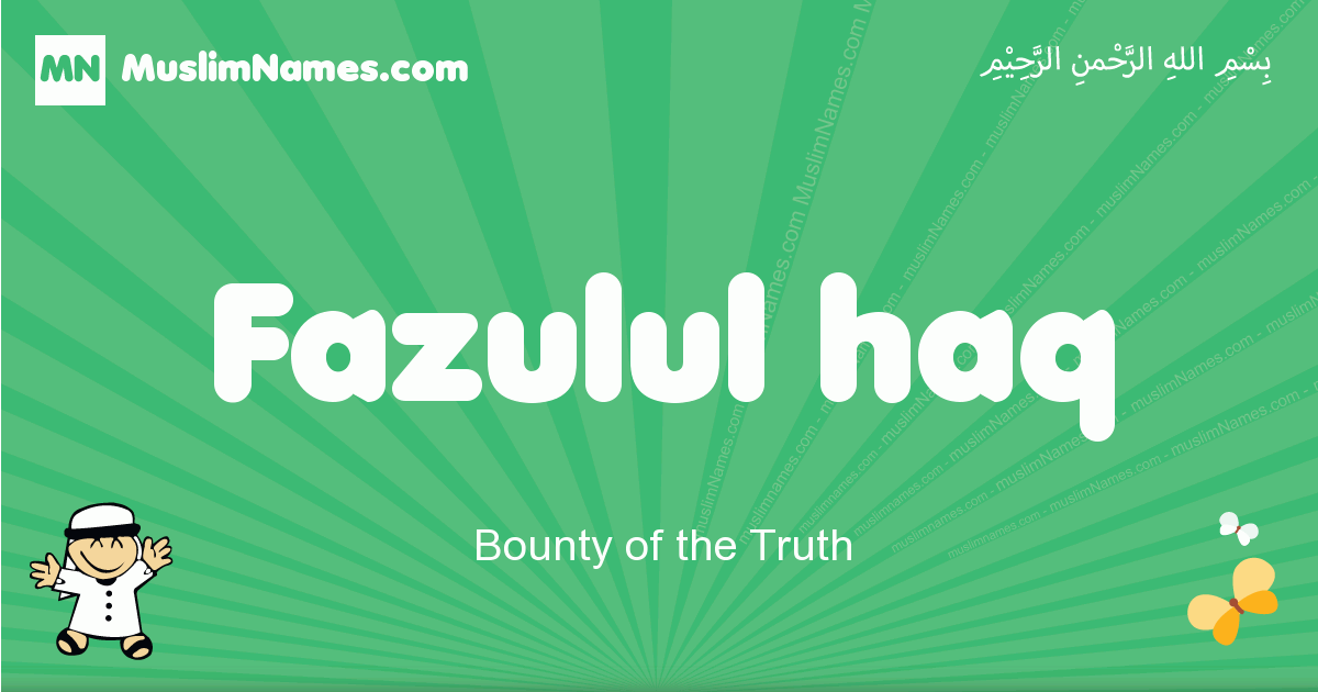 fazulul_haq arabic boys name and meaning, quranic boys name fazulul_haq