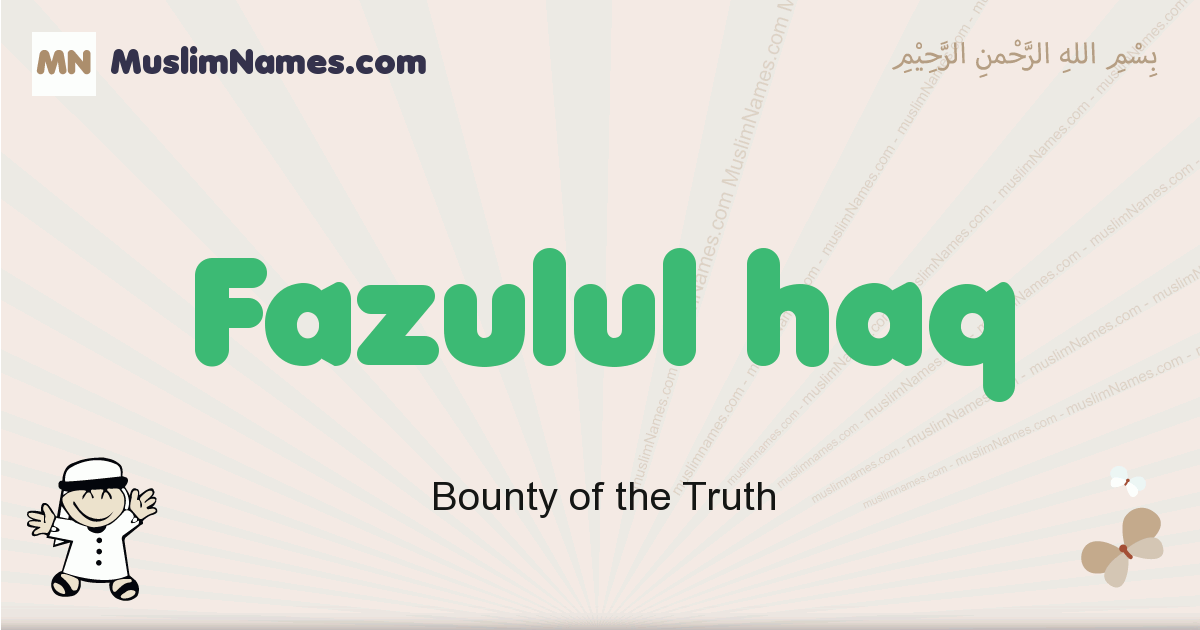 fazulul_haq muslim boys name and meaning, islamic boys name fazulul_haq