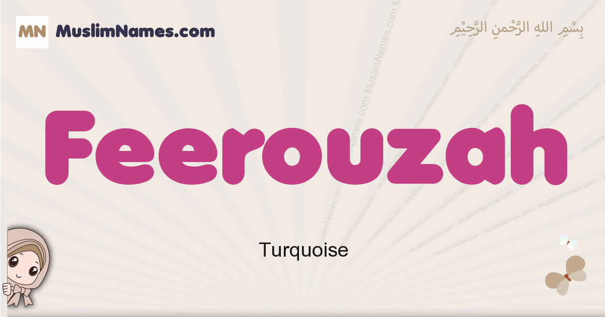 Feerouzah muslim girls name and meaning, islamic girls name Feerouzah