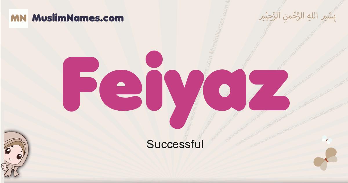 Feiyaz muslim girls name and meaning, islamic girls name Feiyaz