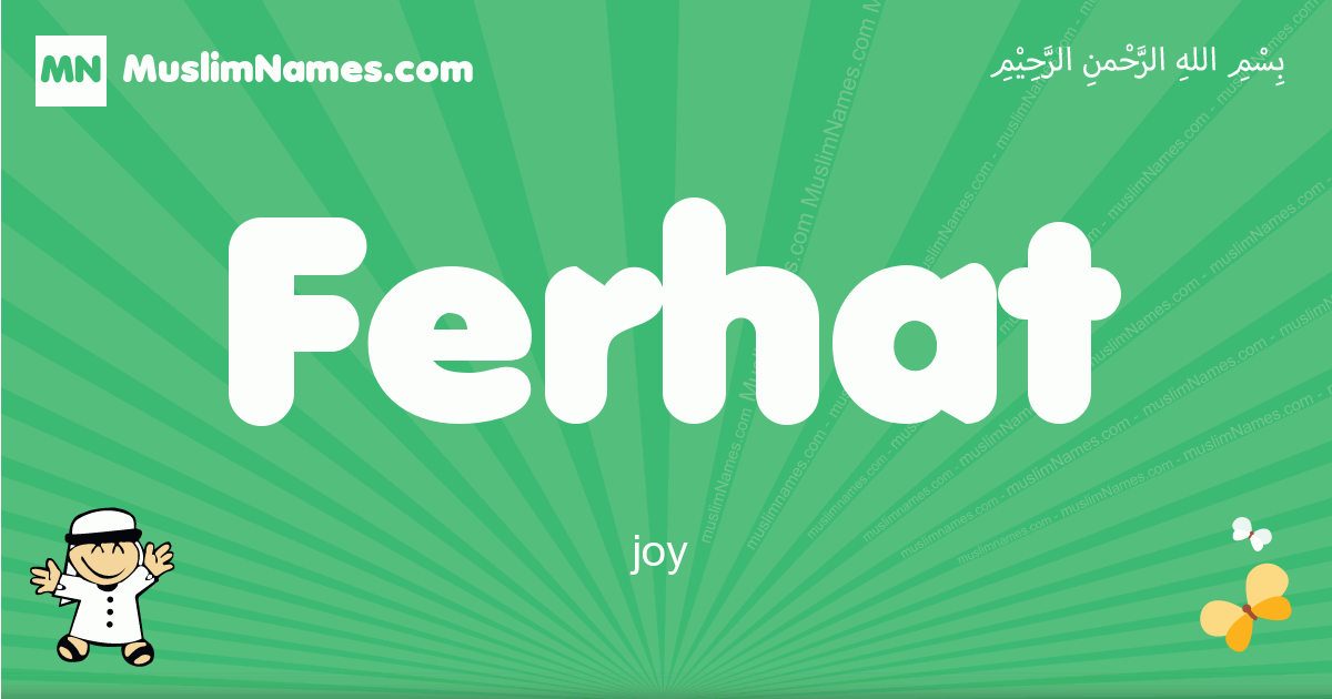 ferhat arabic boys name and meaning, quranic boys name ferhat